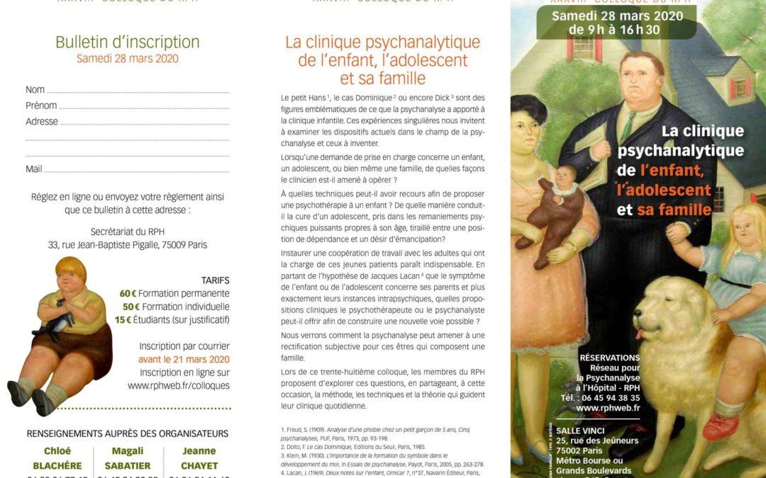 XXXVIIIE COLLOQUE DU RPH : LA CLINIQUE PSYCHANALYTIQUE DE L'ENFANT, L'ADOLESCENT ET SA FAMILLE